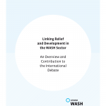Linking Relief and Development in the WASH Sector